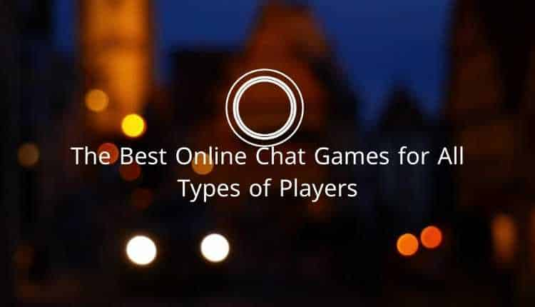 The Best Online Chat Games for All Types of Players